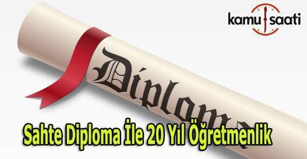 Sahte diplomayla 20 yıl öğretmenlik