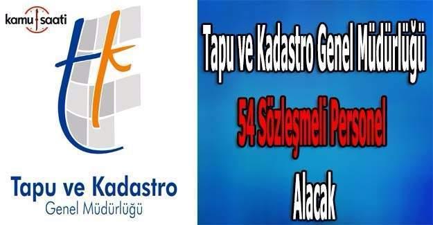 Tapu ve Kadastro 54 sözleşmeli personel alıyor