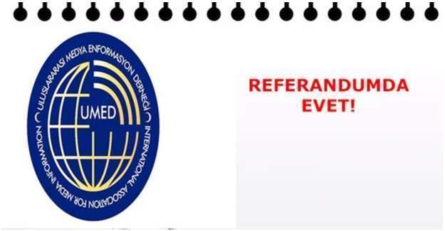 Uluslararası Medya Enformasyon Derneği'nden referandumda 'EVET'