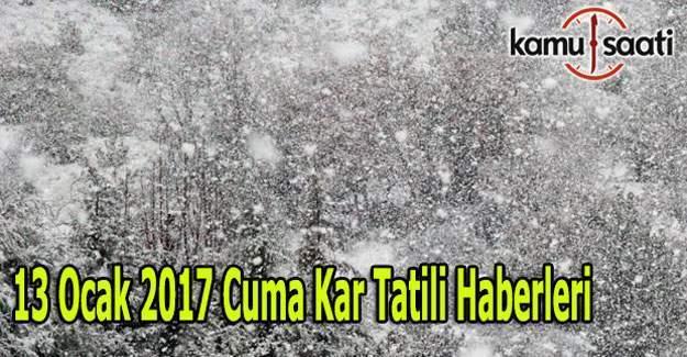 Yarın okullar tatil mi? 13 Ocak 2017 kar tatili olan illerin listesi