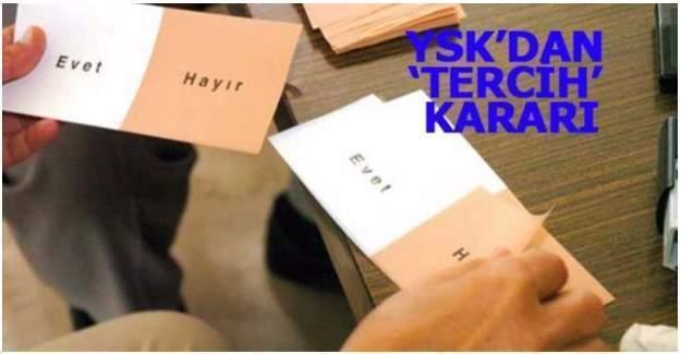 YSK'dan referandumda ''tercih'' kararı