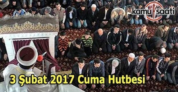 3 Şubat 2017 Cuma Hutbesi yayımlandı - İl İl Cuma namazı saatleri
