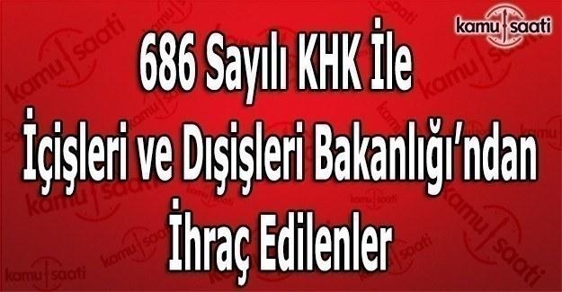 686 sayılı KHK ile İçişleri ve Dışişleri Bakanlığı'ndan ihraç edilenler