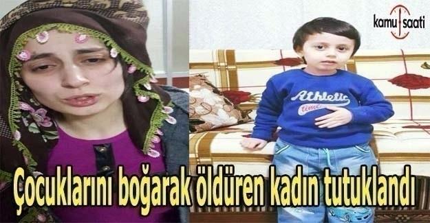 Çocuklarını boğarak öldüren kadın tutuklandı