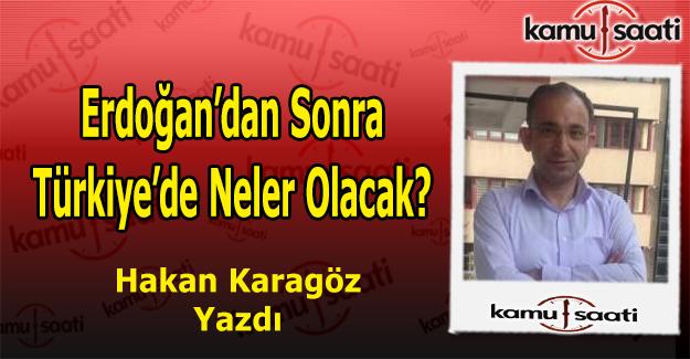 Cumhurbaşkanı Erdoğan'dan Sonra Neler Olacak?