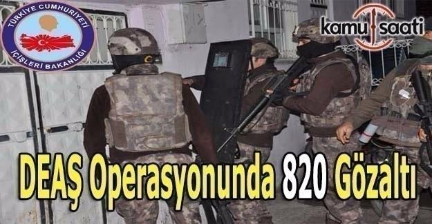DEAŞ operasyonunda 820 kişi gözaltına alındı