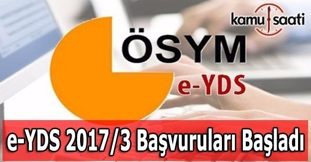e-YDS 2017/3 başvuruları başladı