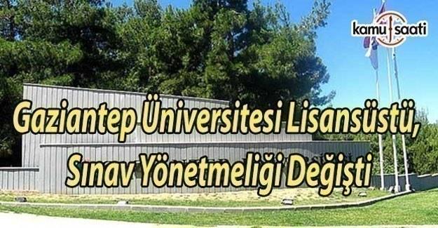 Gaziantep Üniversitesi Lisansüstü ve Sınav Yönetmeliği değişti