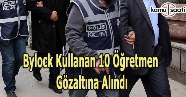 Gebze'de Bylock kullanan 10 öğretmen gözaltına alındı