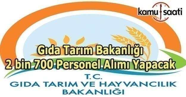 Gıda Tarım ve Hayvancılık Bakanlığı 2 bin 700 memur alımı yapacak
