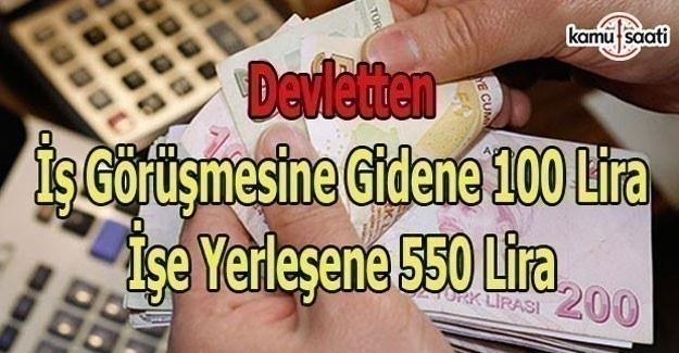 İş görüşmesine gidene 100 lira, işe yerleşene 550 lira