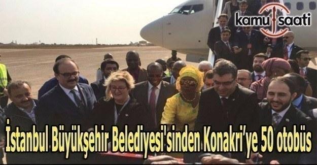 İstanbul BB'si tarafından Konakri'ye 50 otobüs