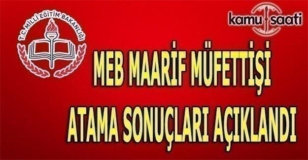 MEB Maarif Müfettişi atama sonuçları açıklandı