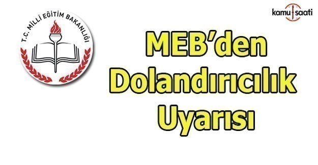 MEB'den okullara dolandırıcılık uyarısı
