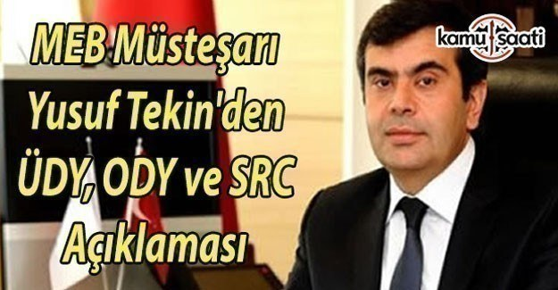 MEB Müsteşarı Yusuf Tekin'den ÜDY, ODY ve SRC açıklaması