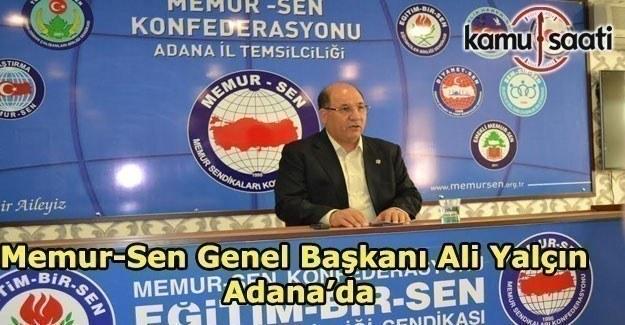 Memur-Sen Genel Başkanı Ali Yalçın Adana'da, Neden 'Evet' dediğini anlatacak