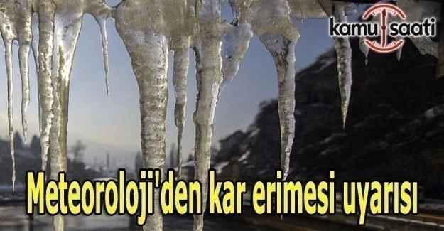 Meteoroloji'den kar erimesi uyarısı