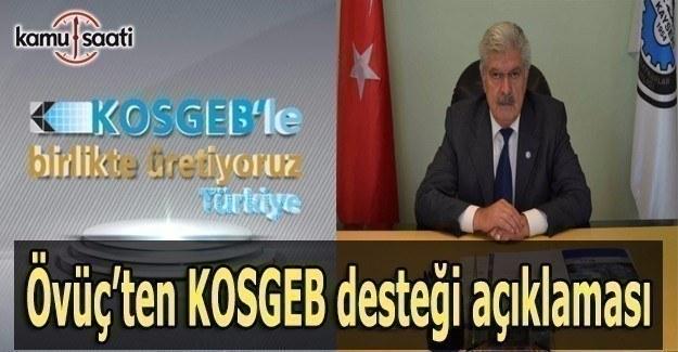 Övüç'ten KOSGEB desteği açıklaması