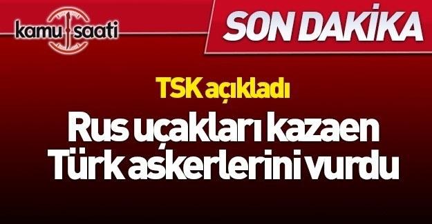 TSK: Rus uçakları 'Kazaen' askerlerimizi vurdu- 3 şehit, 11 yaralı