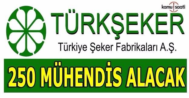 Türkiye Şeker Fabrikaları 250 mühendis alacak