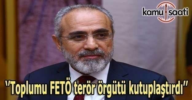 Yalçın Topçu: Toplumu FETÖ terör örgütü kutuplaştırdı