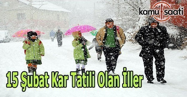 Yarın Okullar Tatil mi? 15 Şubat Çarşamba kar tatili olan iller