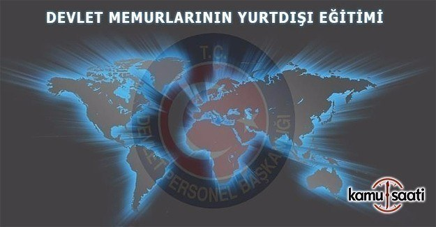 Memurların yurtdışı eğitimi kontenjan telepleriyle ilgili duyuru