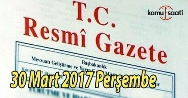 TC Resmi Gazete - 30 Mart 2017 Perşembe