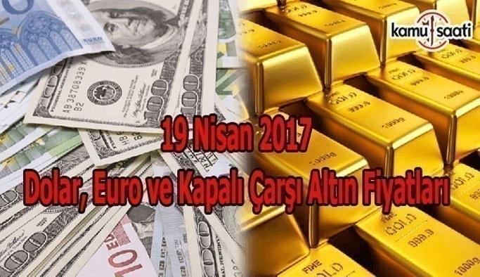 19 Nisan Dolar, Euro ve Kapalı Çarşı Altın Fiyatları