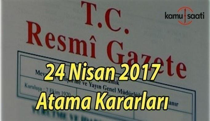 24 Nisan 2017 Tarihli Atama Kararları