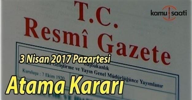 3 Nisan 2017 tarihli Atama Kararı - Resmi Gazete Atama Kararı