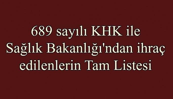 689 sayılı KHK ile Sağlık Bakanlığı'ndan ihraç edilen personelin isim listesi (Tam Liste)