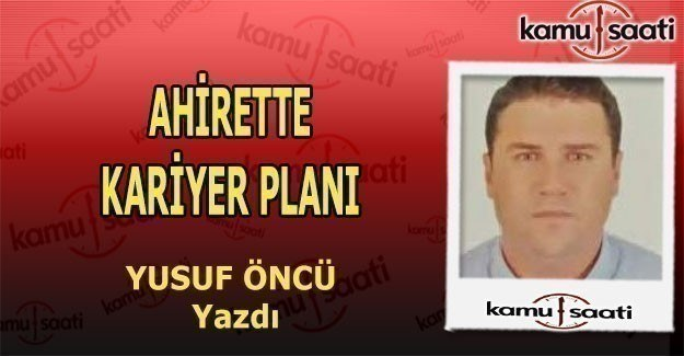 AHİRETTE KARİYER PLANI