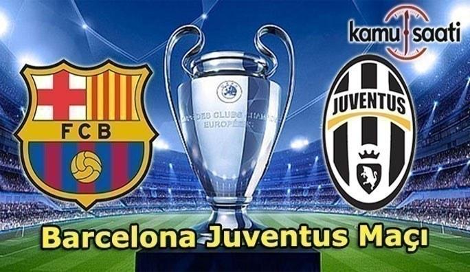 Barcelona Juventus maçı saat kaçta hangi kanalda yayınlanacak? Dev maçı şifresiz yayınlayan kanallar listesi