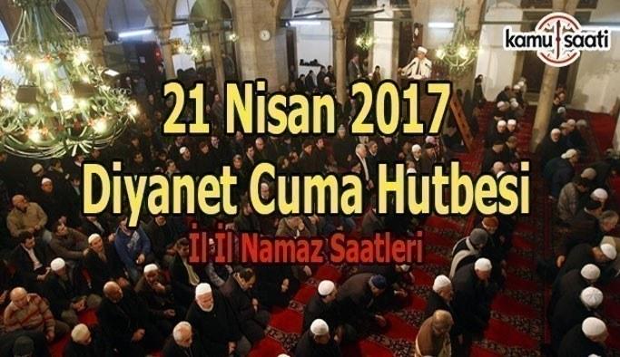 Diyanet Cuma Hutbesi, il il namaz saatleri - 21 Nisan 2017