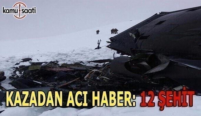 Düşen helikopterdeki 12 kişi şehit oldu