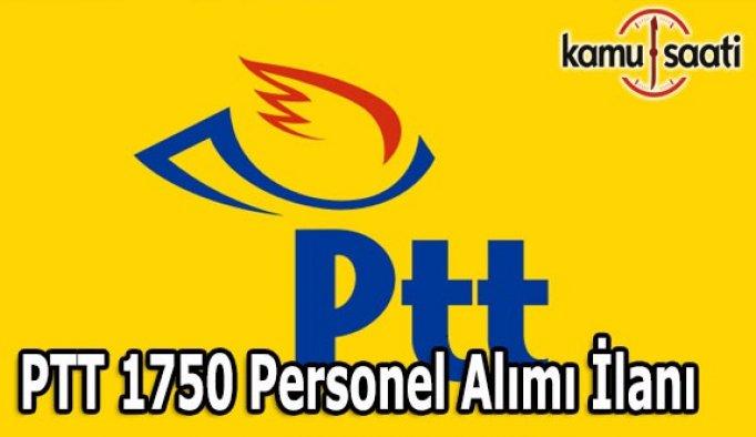 PTT 1750 Personel Alımı İlanı Başvuru Şartları 17 Nisan 2017