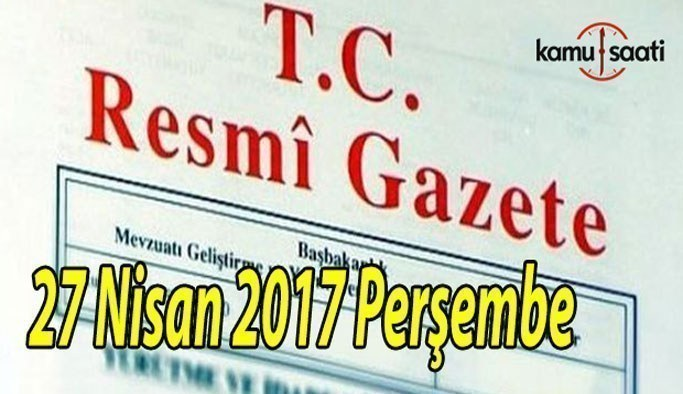 TC Resmi Gazete - 27 Nisan 2017 Perşembe