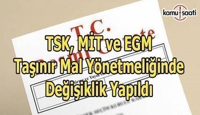 TSK, MİT ve EGM'nin Taşınır Mal Yönetmeliğinde değişiklik yapıldı