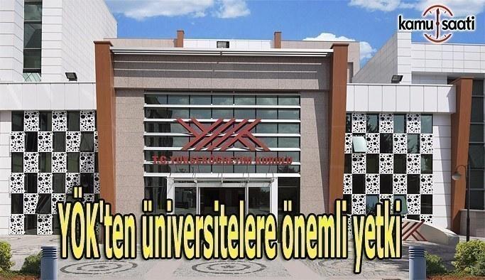 YÖK'ten üniversitelere önemli yetki