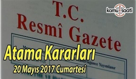 20 Mayıs 2017 Tarihli Atama Kararları - Resmi Gazete Atama Kararları