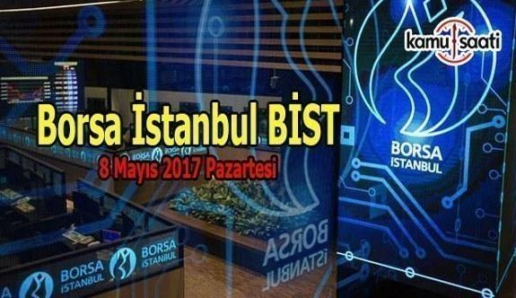 Borsa İstanbul BİST - 8 Mayıs 2017 Pazartesi