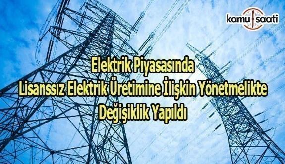 Elektrik Piyasasında Lisanssız Elektrik Üretimine İlişkin Yönetmelikte Değişiklik
