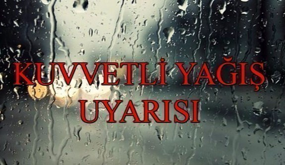 Meteoroloji'den 11 ile kuvvetli yağış uyarısı