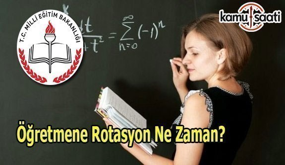 Öğretmene Rotasyon bu yıl yapılacak mı? 2017 Rotasyon'da son durum