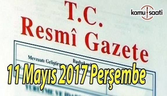 TC Resmi Gazete - 11 Mayıs 2017 Perşembe