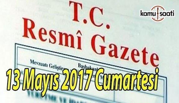 TC Resmi Gazete - 13 Mayıs 2017 Cumartesi