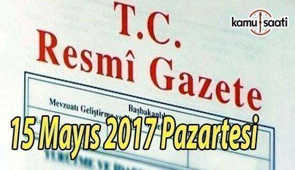 TC Resmi Gazete - 15 Mayıs 2017 Pazartesi