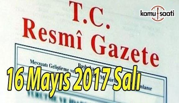 TC Resmi Gazete - 16 Mayıs 2017 Salı