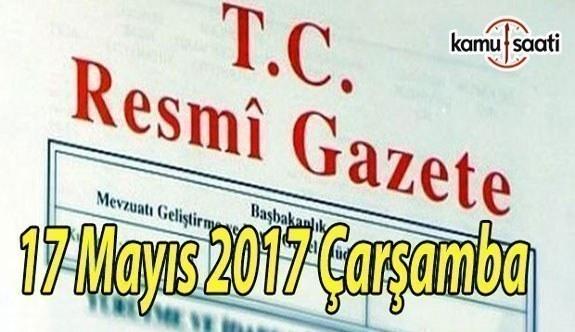 TC Resmi Gazete - 17 Mayıs 2017 Çarşamba